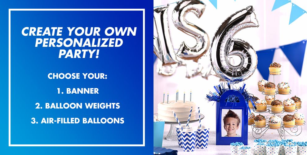 Create Your Own Personalized party! Choose your: 1. Banner 2. Balloon Weights 3. Air-Filled Balloons