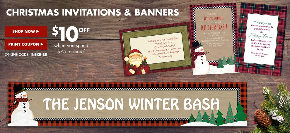 $10 off Christmas Invitations & Banners on $75+ use online code: INSCRIBE