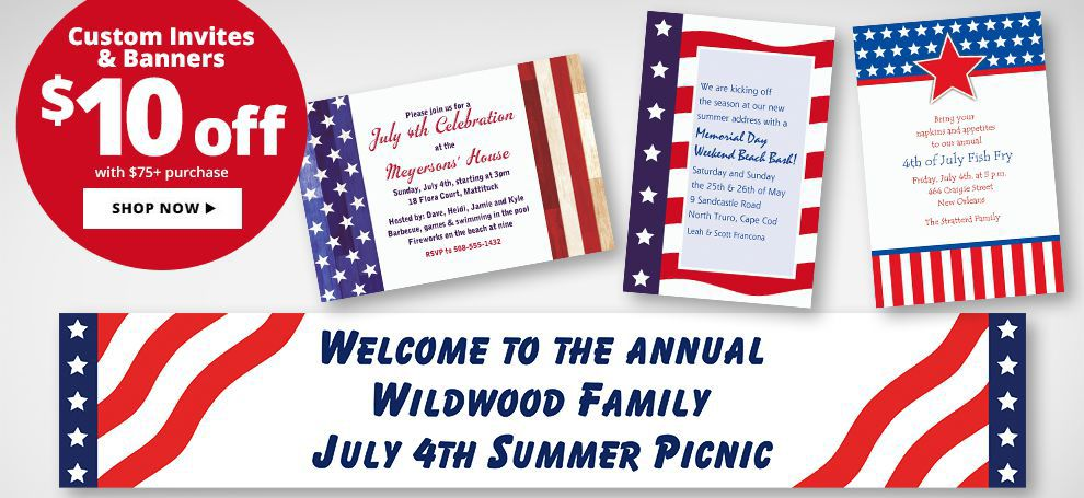 Custom 4th of July Invitations & Banners - $10 off when you spend $75 or more