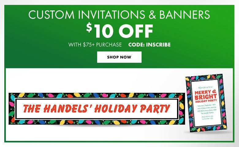 Custom Christmas Invitations & Banners $10 off with a $75 purchase. Use Code: INSCRIBE Shop Now